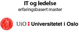 IT og ledelse et erfaringsbasert masterprogram fra Universitetet i Oslo